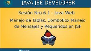 Curso de Java Web - Sesión Nro.6.1 - Manejo de Tabla, ComboBox y Requeridos en JSF
