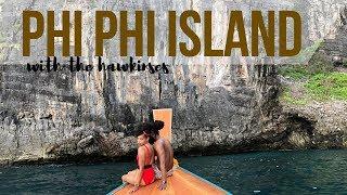 PHI PHI ISLAND, MAYA BAY, VIKING CAVE, THAILAND TRAVEL VLOG    THE HAWKINS EXPERIENCE