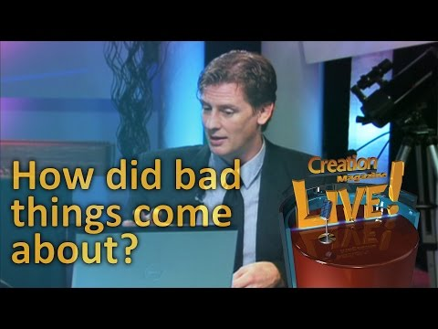 How did bad things come about? -- Creation Magazine LIVE! (2-20) 2017-01-24