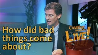 How did bad things come about? -- Creation Magazine LIVE! (2-20) by CMIcreationstation