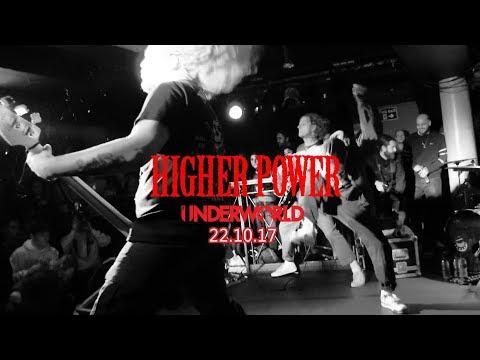 HIGHER POWER - CAMDEN UNDERWORLD - 22.10.17
