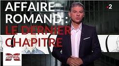 Complément d'enquête. Affaire Romand : le dernier chapitre - 6 juin 2019 (France 2)