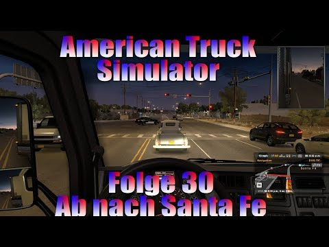 American Truck Simulator [030] / Ab nach Santa Fe  / Let's Drive and Talk