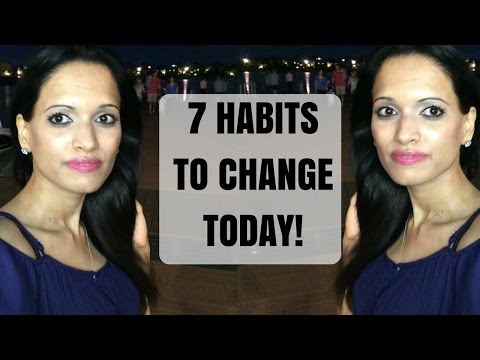 7 TOXIC HABITS TO CHANGE & MOVE FORWARD