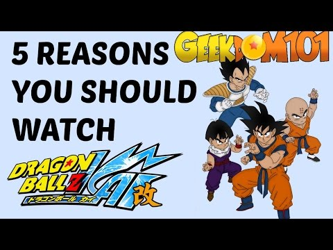 5 Reasons You SHOULD WATCH Dragon Ball Z Kai