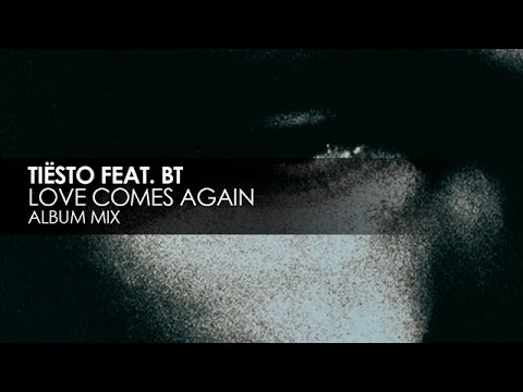 Tiësto featuring BT - Love Comes Again