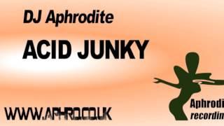 DJ Aphrodite - Acid Junky