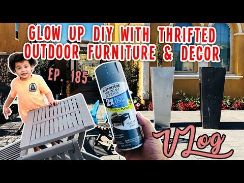 GLOW UP DIY WITH THRIFTED OUTDOOR FURNITURE & DECOR | VLOG EP. 185