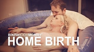 Repeat youtube video Bikini Body Mommy: Home Water Birth Story