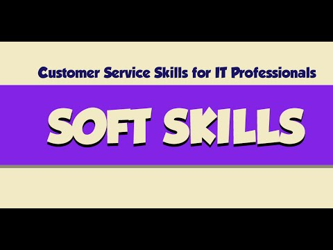 Customer Service Skills for IT Professionals: Soft Skills