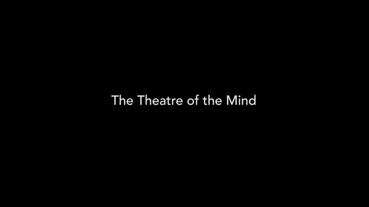 The Theatre of The mind