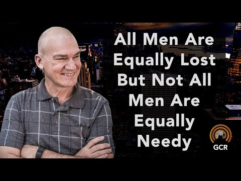 All men are equally lost but not all equally needy - Ralph Winter