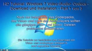 HD Tutorial: Windows 7 Video-/Audio- Codecs - Download und Installation - Part 1 von 3 [DEUTSCH]