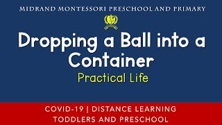 Montessori Practical Life Presentation - Dropping a Ball into a Container