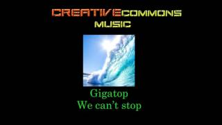 Gigatop - We cant stop (Electronic Pop)