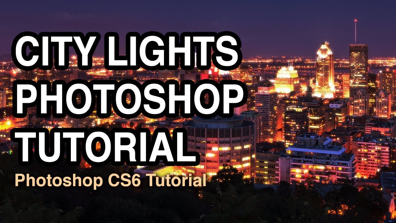 Perfect City Lights Photography   Photoshop Tutorial