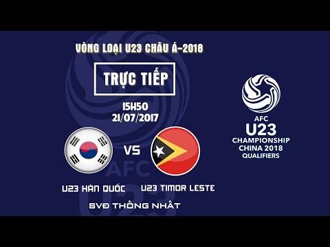 FULL   U23 HÀN QUỐC vs U23 TIMOR LESTE   BẢNG I VÒNG LOẠI VCK U23 CHÂU Á 2018
