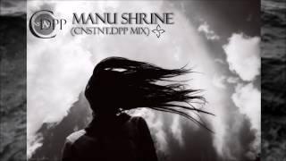 Manu Shrine Cnstnt Dpp Mix