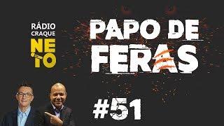 NOTÍCIAS FUTEBOL - PROGRAMA PAPO DE FERAS #51  | AO VIVO | Rádio Craque Neto
