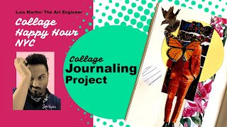 Collage Happy Hour NYC 4/22/20: Collage Journaling