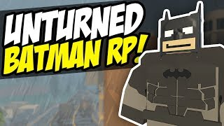BATMAN RP - Unturned Superhero Roleplay | Funny Moments!