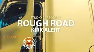 Kirk Alert - Rough Road [Official Music Video HD]