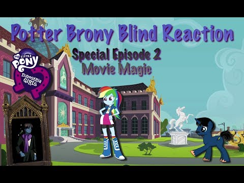 PotterBrony Blind Reaction MLP EQG Special Episode 2 Movie Magic