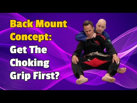 Back Mount Concept - Getting The Choke Grip Right Away In The Gi