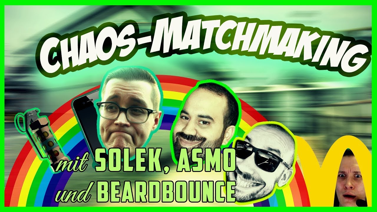 Chaos-Matchmaking mit SolEk, asmo & Beardbounce!