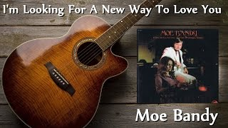 Watch Moe Bandy Im Looking For A New Way To Love You video