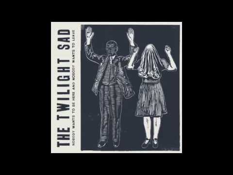 The Twilight Sad - There's A Girl In The Corner (Official Audio)