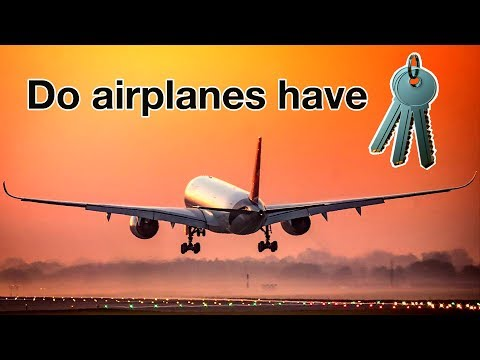 DO AIRPLANES HAVE KEYS? Explained by CAPTAIN JOE