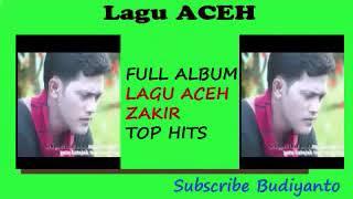 Lagu Aceh Zakir Full Album Terbaru 2017