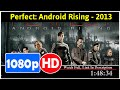 Perfect: Android Rising (2013) *Full MoVieS*#