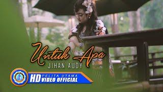 Download lagu Jihan Audy - Untuk Apa