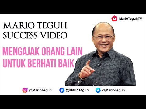 Mengajak Orang Lain Untuk Berhati Baik - Mario Teguh Success Video