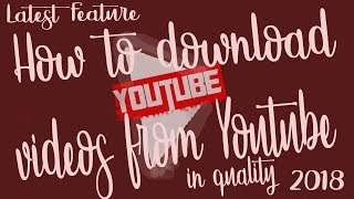 How To Download video's from YouTube in various quality (144p,360p,480p,720p and HD) 🔥🔥
