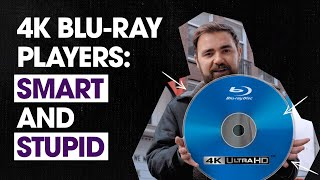 4K Blu-ray players: stupid AND smart