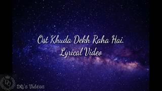 OST Khuda Dekh Raha Hai ||Singer Agha Khan ||Lyrical Video
