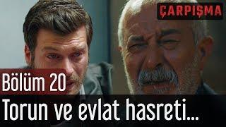 Çarpışma 20. Bölüm - Torun ve Evlat Hasreti...