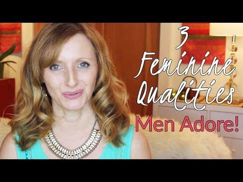3 Feminine Qualities Men Adore