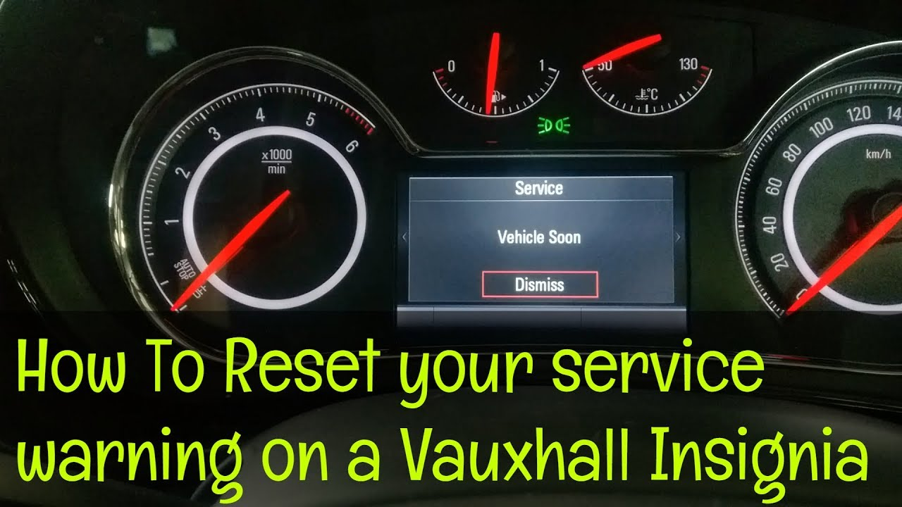 Vauxhall Insignia Service Warning Reset How To Diy