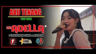 Download Lagu YENI INKA AMBYAR - AKU TENANG - OM. ADELLA | SMS PRO AUDIO mp3