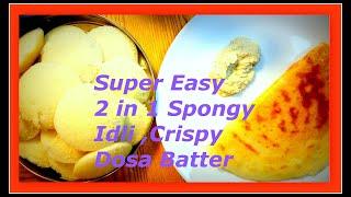 Easy Spongy Idli  Crispy Dosa  2 in 1 Idli Dosa batter South Indian Idli dosa