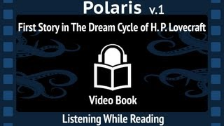 Polaris, v.1 read by Clay Beauchamp, First Story in The Dream Cycle of H. P. Lovecraft, audiobook