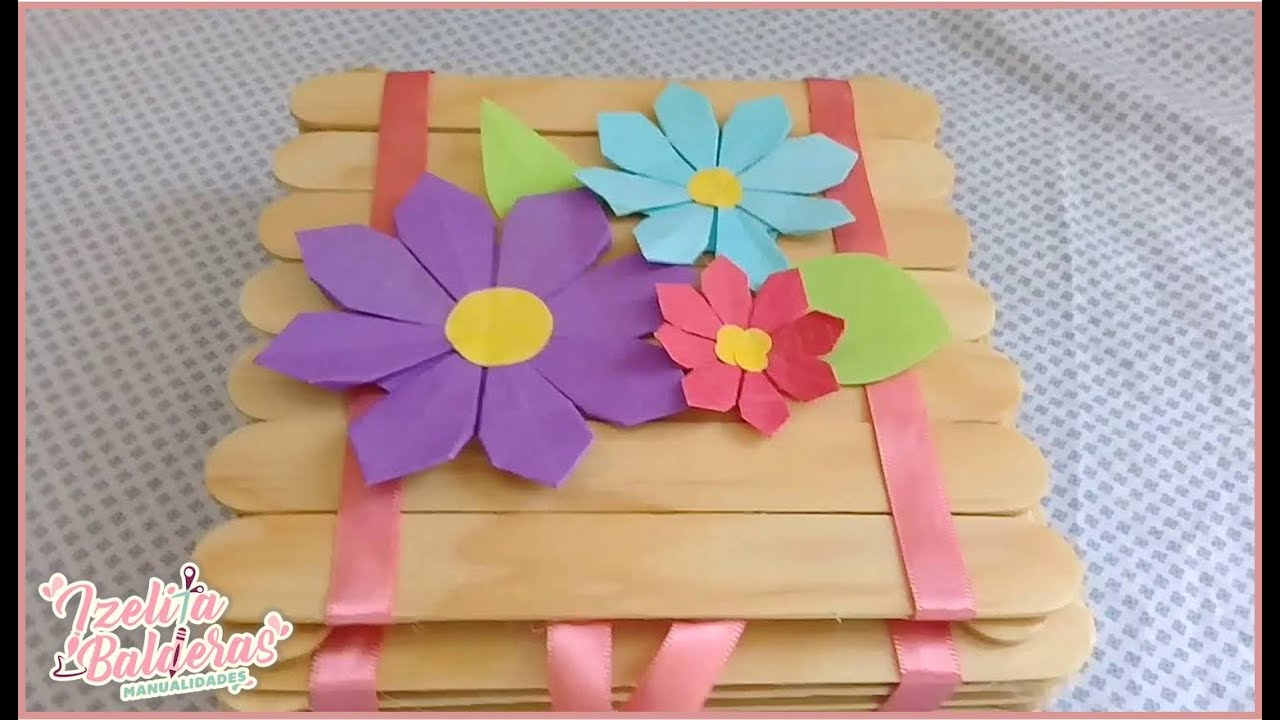 CAJITA hecha con Palitos de Paleta - JOYERO ALAJERO - YouTube