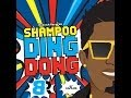 Ding Dong - Shampoo - July 2014