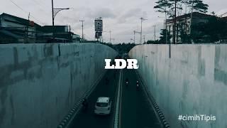 #cimihTipis LDR (lelah Dilanda Rindu)