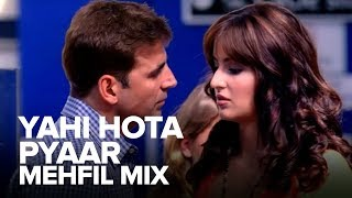 Yahi Hota Pyaar (Mehfil Mix) | Full Audio Song | Namastey London | Akshay Kumar, Katrina Kaif