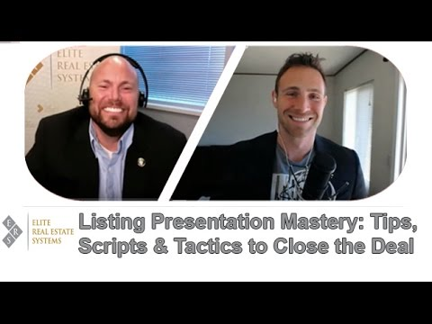 Listing Presentation Mastery: Tips, Scripts & Tactics to Clo